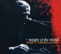 John Campbelljohn Trio - Weight Of The World
