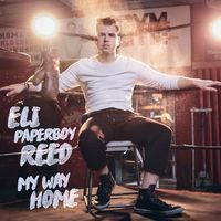 Eli 'Paperboy' Reed - My Way Home [Vinyl]