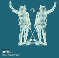 Re.You - Mind Your Head