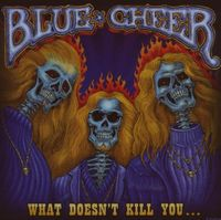 Blue Cheer - What Doesn't Kill