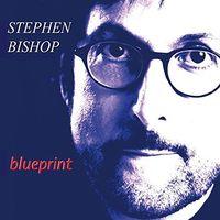 Stephen Bishop - Blueprint