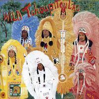 Wild Tchoupitoulas - Wild Tchoupitoulas
