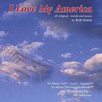 Bob Walsh - I Love My America