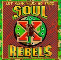 Soul Rebels - Let Your Mind Be Free