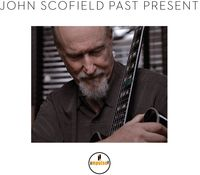 John Scofield - Past Present