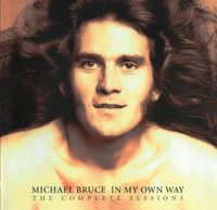 Michael Bruce - In My Own Way - The Complete Sessions