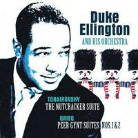 Duke Ellington & His Orchestra - Tchaikovsky: Nutcracker Suite / Grieg: Peer Gynt Suite