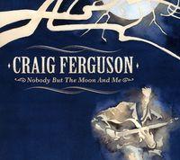 Craig Ferguson - Nobody But The Moon & Me