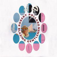 Robert Pollard - Blazing Gentlemen [Import]