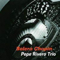Pepe Rivero - Bolero Chopin (Jpn) (Jmlp)