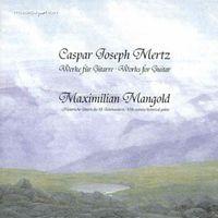 Maximilian Mangold - Mertz, J.k.: Bardenklange / Pianto Dell'amante / Le Romantique / Elegie / Introduction Et Rondo Brillant