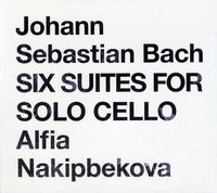 Alfia Nakipbekova - Js Bach Six Suites