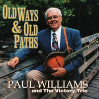 Paul Williams & The Victory Trio - Old Ways and Old Paths
