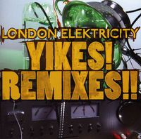 London Elektricity - Yikes Remixes [Import]