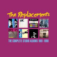 The Replacements - The Complete Studio Albums 1981-1990 [Box Set]