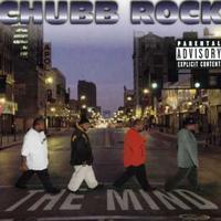 Chubb Rock - Mind