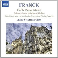 Julia Severus - Franck: Early Piano Music