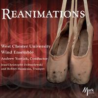 West Chester University Wind Ensemble - Reanimations