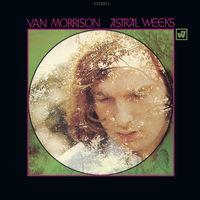 Van Morrison - Astral Weeks [Expanded Edition] [Remastered]