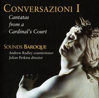 Julian Perkins - Conversazioni I: Cantatas from a Cardinals Court