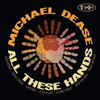 Michael Dease - All These Hands (Spa)