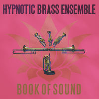 Hypnotic Brass Ensemble - Book Of Sound