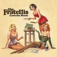 The Fratellis - Costello Music [180 Gram]