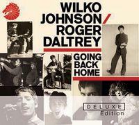 Wilko Johnson & Roger Daltrey - Going Back Home [Deluxe 2CD]