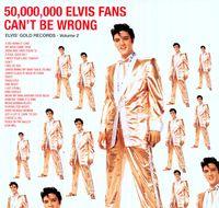 Elvis Presley - 50 Million Elvis Fans Can't Be Wrong [180 Gram]
