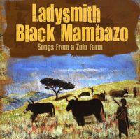 Ladysmith Black Mambazo - Songs From A Zulu Farm [Import]