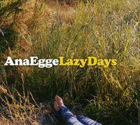Ana Egge - Lazy Days