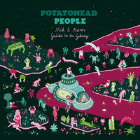 Potatohead People - Nick & Astro'S Guide To The Galaxy