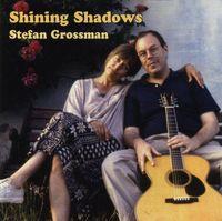Stefan Grossman - Shining Shadows