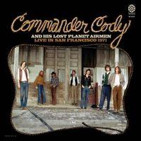 Commander Cody - Live In San Francisco 1971 [Digipak]