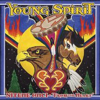 Young Spirit - Nitehe Ohci: From the Heart