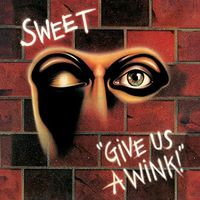 Sweet - Give Us A Wink (Uk)