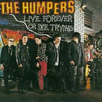 Humpers - Live Forever or Die Trying