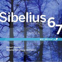 Robert Spano - Sibelius: Symphony No. 6, Op. 104 & Symphony No. 7, Op. 105