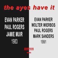 Evan Parker - Ayes Have It