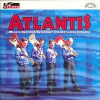 Atlantis - More Great Guitar Instrumentals