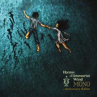 Mono - Hymn To The Immortal Wind (10 Year Anniv. Edition)