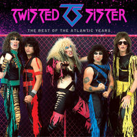 Twisted Sister - The Best Of The Atlantic Years
