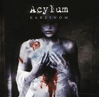 Acylum - Karzinom