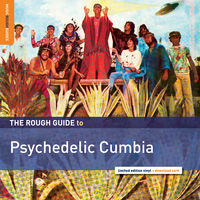 Rough Guide - Rough Guide to Psychedelic Cumbia
