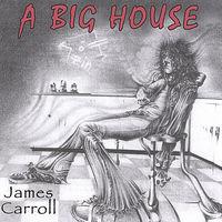 James Carroll - Big House