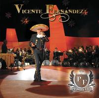 Vicente Fernandez - Primera Fila