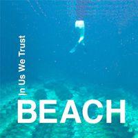 Beach - In Us We Trust
