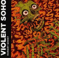 Violent Soho - Hungry Ghost [Import]
