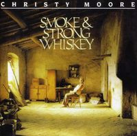 Christy Moore - Smoke & Strong Whiskey [Import]