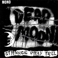 Dead Moon - Strange Pray Tell [Remastered]